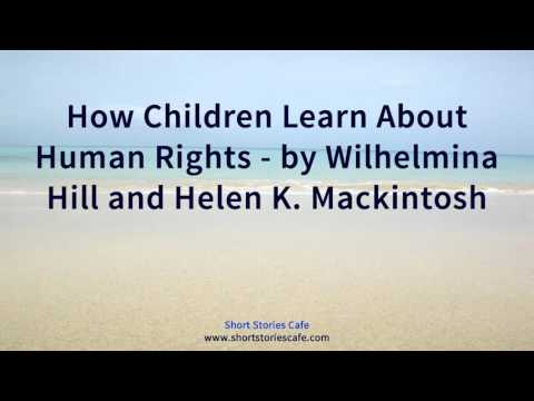 How Children Learn About Human Rights   by Wilhelmina Hill and Helen K  Mackintosh