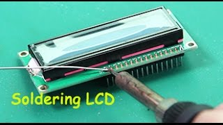 Welding/Soldering Pins to an LCD - For Beginners - Arduino, Raspberry Pi learning