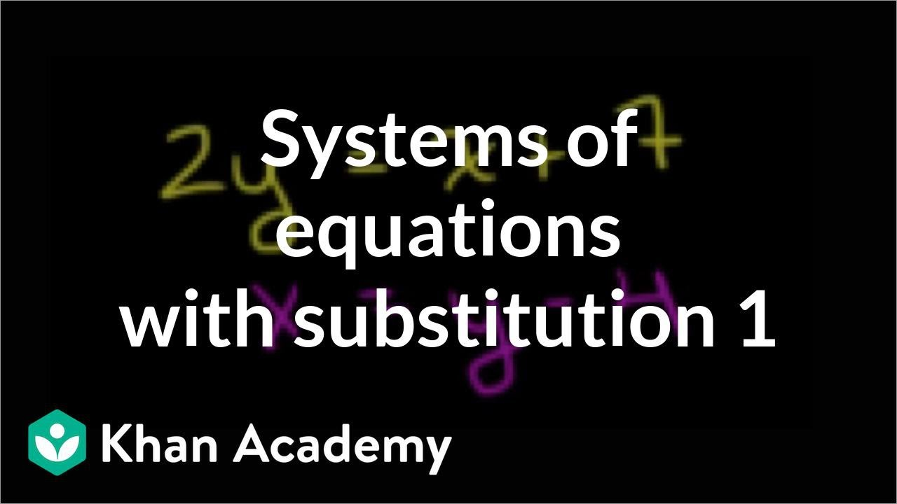 The substitution method | Systems of equations | 8th grade | Khan Academy