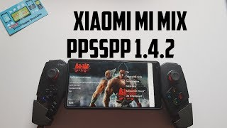 Xiaomi Mi Mix PPSSPP 1.4.2 test PSP Games/Snapdragon 821/Adreno 530 (Android 7)60FPS FHD video