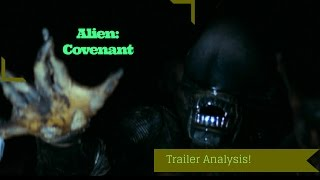 ALIEN: COVENANT - My Trailer Analysis -  !POSSIBLE SPOILERS!