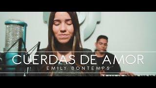 Baixar CUERDAS DE AMOR - Julio Melgar || Emily Bontemps (Cover)