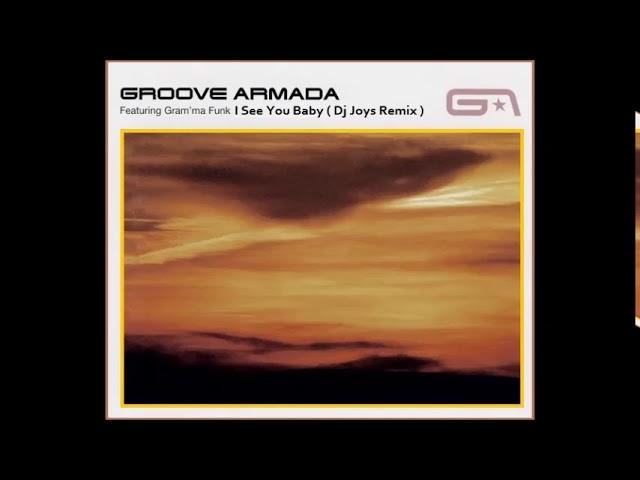 Groove Armada - I See You Baby ( Dj Joys Remix )