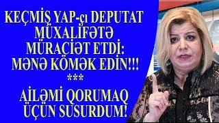 """Gülər Əhmədova od püskürdü: """"Mən danışmağa  başlasam..."""" - Siyasi reaksiya"""