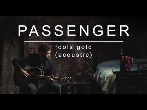 Passenger | Fools Gold (Acoustic) (Official Album Audio)