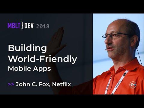John C  Fox, Netflix, Building World Friendly Mobile Apps