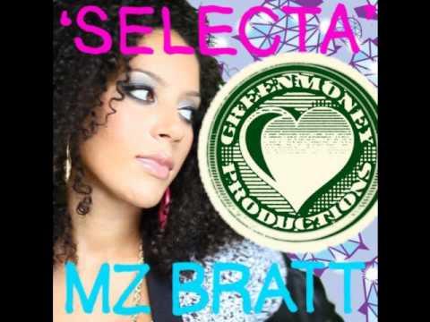 Mz. Bratt - Selecta (Greenmoney's Brukussive RMX)