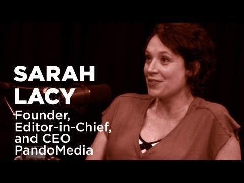 - Startups - Sarah Lacy, Founder, Editor-in-Chief, and CEO of PandoMedia -TWiST #329