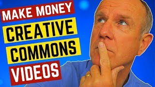 How To Use Creative Commons Videos On YouTube To Make Money 2019