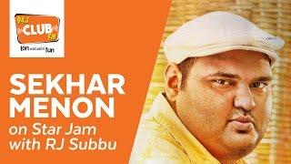 Star Jam : Sekhar Menon (DJ Sekhar) - Club FM 94.3