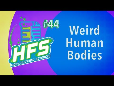HFS Podcast #44 - Weird Human Bodies
