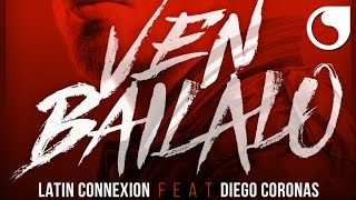 Latin Connexion Ft. Diego Coronas - Ven Bailalo (Steed Watt Extended Club)