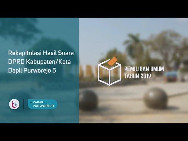 Rekapitulasi Hasil Suara Calon Anggota DPRD Dapil Purworejo 5