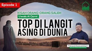Uwais Al Qarni-Top di Langit, Asing di Dunia !! - Hb Syarief Muhammad Al'Aydrus [Assalaam TVID] Ep-1