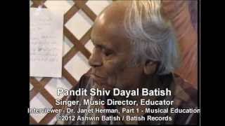 Pandit Shiv Dayal Batish Music Director, Author, Composer, Vocalist - Interview Part 1