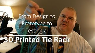 How to Identify a Problem and Solve it with 3D Printing - Designing and 3D Printing a Tie Rack