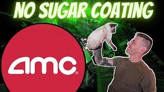 AMC Stock - No sugar coating