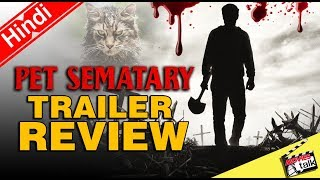 PET SEMATARY (2019)- Official Trailer Review [Explained In Hindi]
