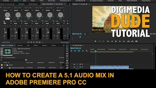 How To Create A 5.1 Audio Mix In Adobe Premiere Pro CC