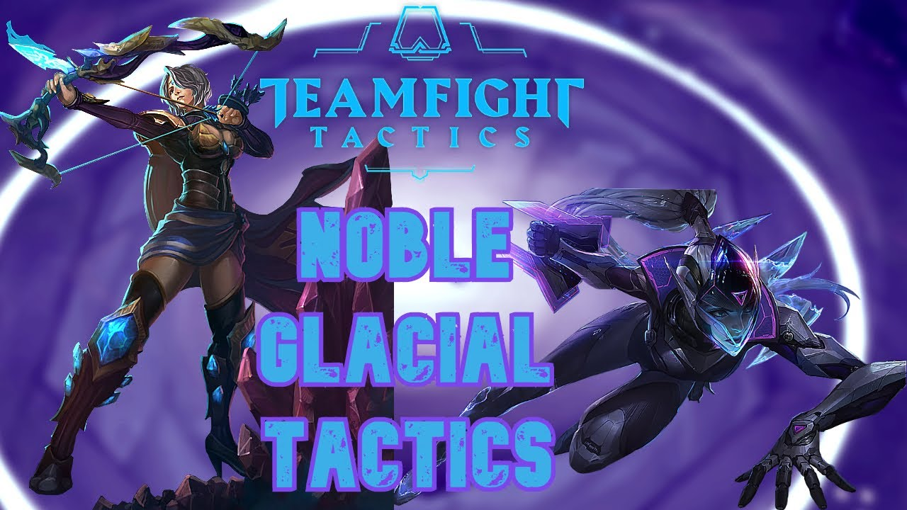 2  TEAMFIGHT TACTICS FULL GAMEPLAY- NOBLE AND GLACIAL COMBO WOMBO