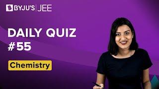Daily Quiz #55 | Class 11-12 \u0026 Repeaters | Chemistry | JEE | Pragathi Ma'am