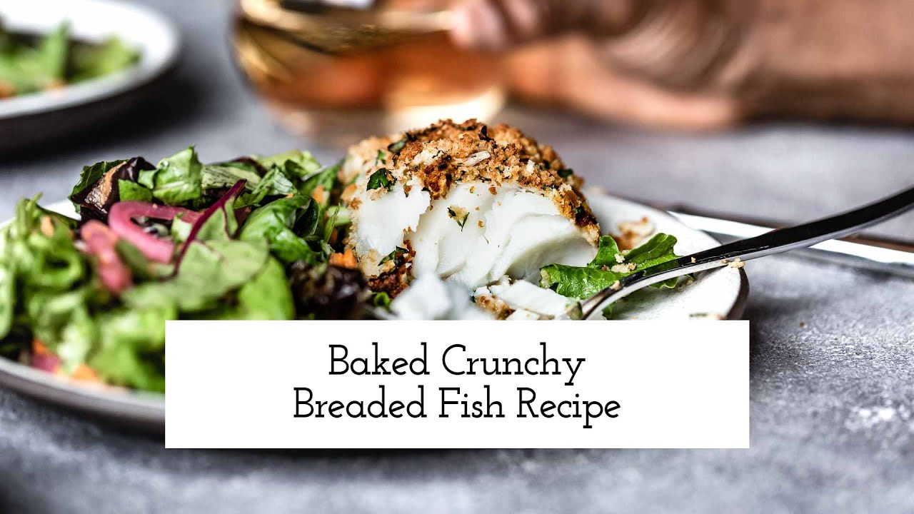 Baked Crunchy Breaded Fish Recipe Foolproof Living