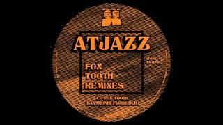 Atjazz - Fox Tooth (Kaytronik Floss Dub) (12