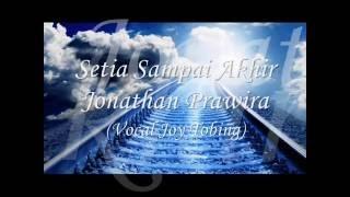 Setia Sampai Akhir - Jonathan Prawira (Vocal: Joy Tobing)