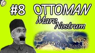 HoI4 - Frederick's Nightmare - Ottoman Mare Nostrum - Part 8