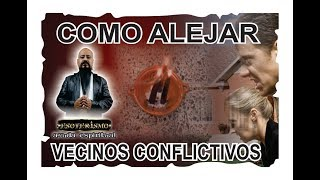 Repeat youtube video RITUAL PARA CALMAR O ALEJAR VECINOS CONFLICTIVOS - ESOTERISMO AYUDA ESPIRITUAL