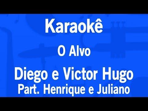 Karaokê O Alvo - Diego e Victor Hugo Part. Henrique e Juliano