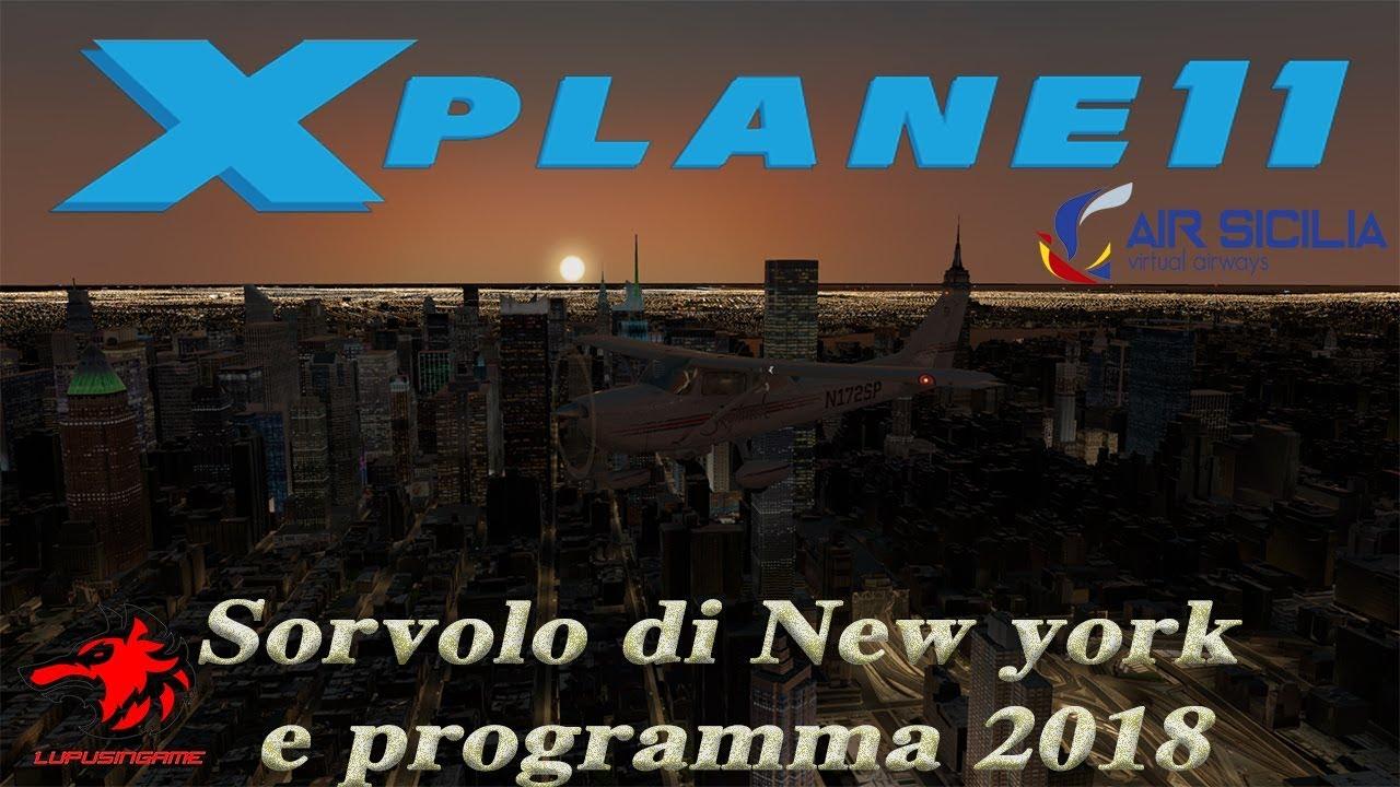 X-plane 11 ITA Sorvolo di New york e programma 2018