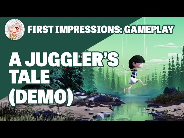 First Impressions: A Juggler's Tale (Gameplay Demo)