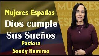 Dios Cumple sus Sueños - Cali Colombia - Pastora Sondy Ramirez - Mujeres Espadas