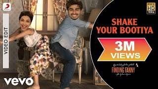 Shake Your Bootiya Video Song | Finding Fanny