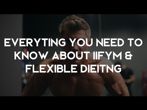 Everything You Need To Know About IIFYM & Flexible Dieting