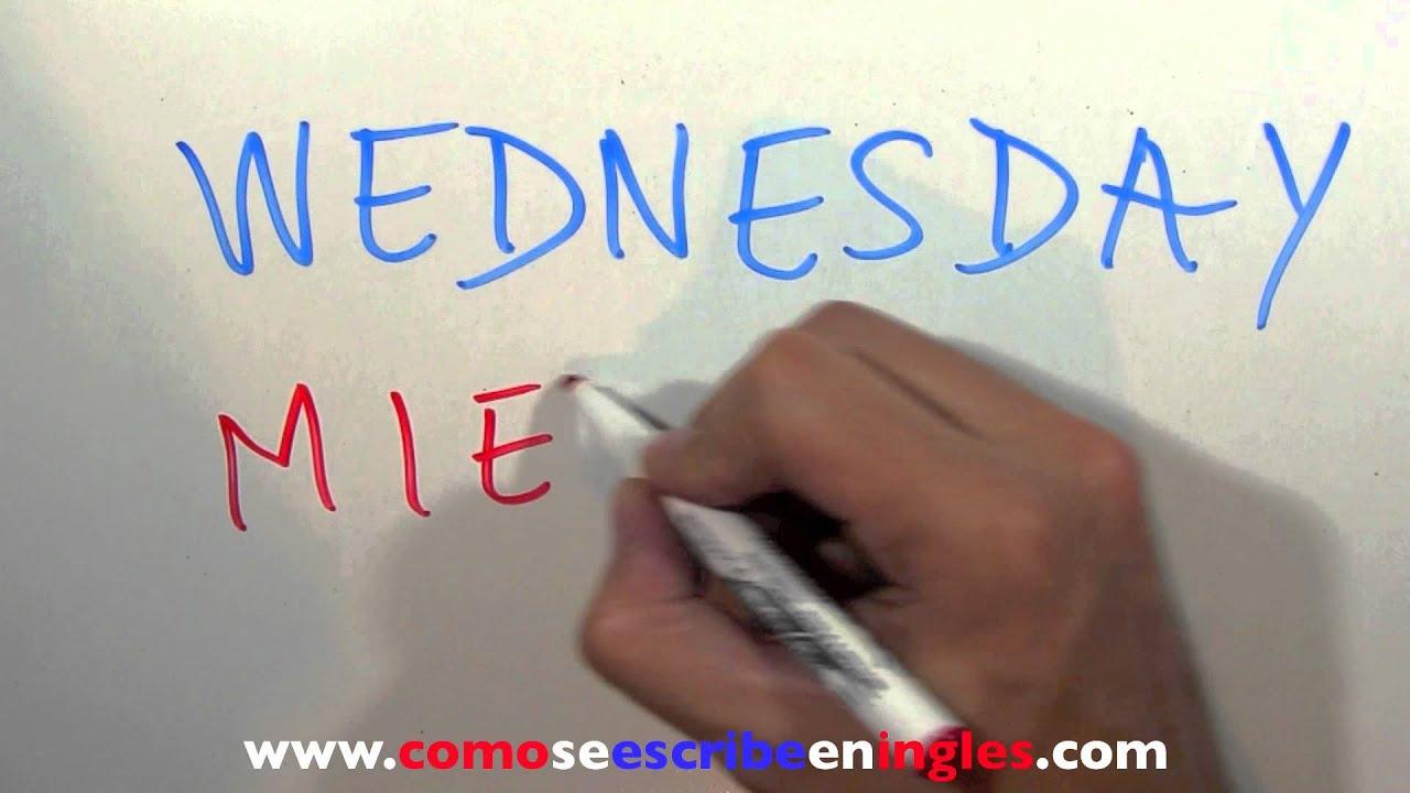C mo se escribe en ingl s mi rcoles los d as de la semana youtube - Habitacion en ingles como se escribe ...