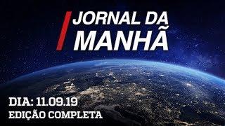 Jornal da Manhã - Edição Completa - 11/09/19