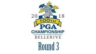 PGA Championship 2018 - Round 3 - 11/08/2018