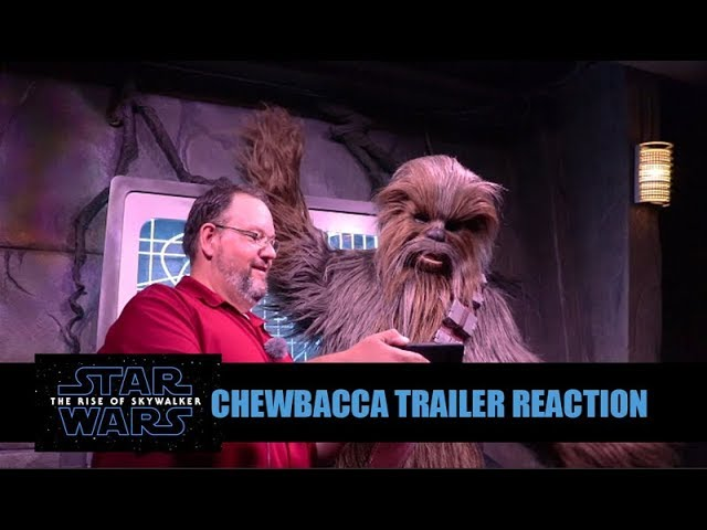 CHEWBACCA Reacts To Star Wars Episode IX The Rise of Skywalker Trailer