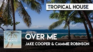 Jake Cooper & Cammie Robinson - Over Me [Miami Beats]