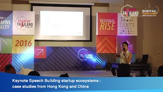 Keynote Speech Building startup ecosystems : case studies from Hong Kong and  China
