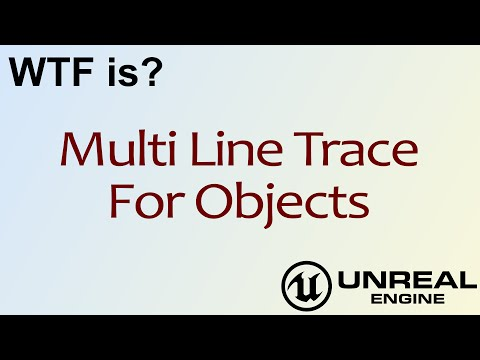 WTF Is? Multi Line Trace For Objects in Unreal Engine 4