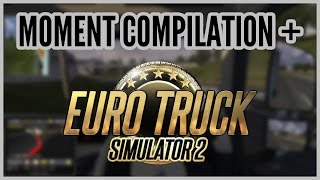 Moment Compilation + Euro Truck Simulator 2