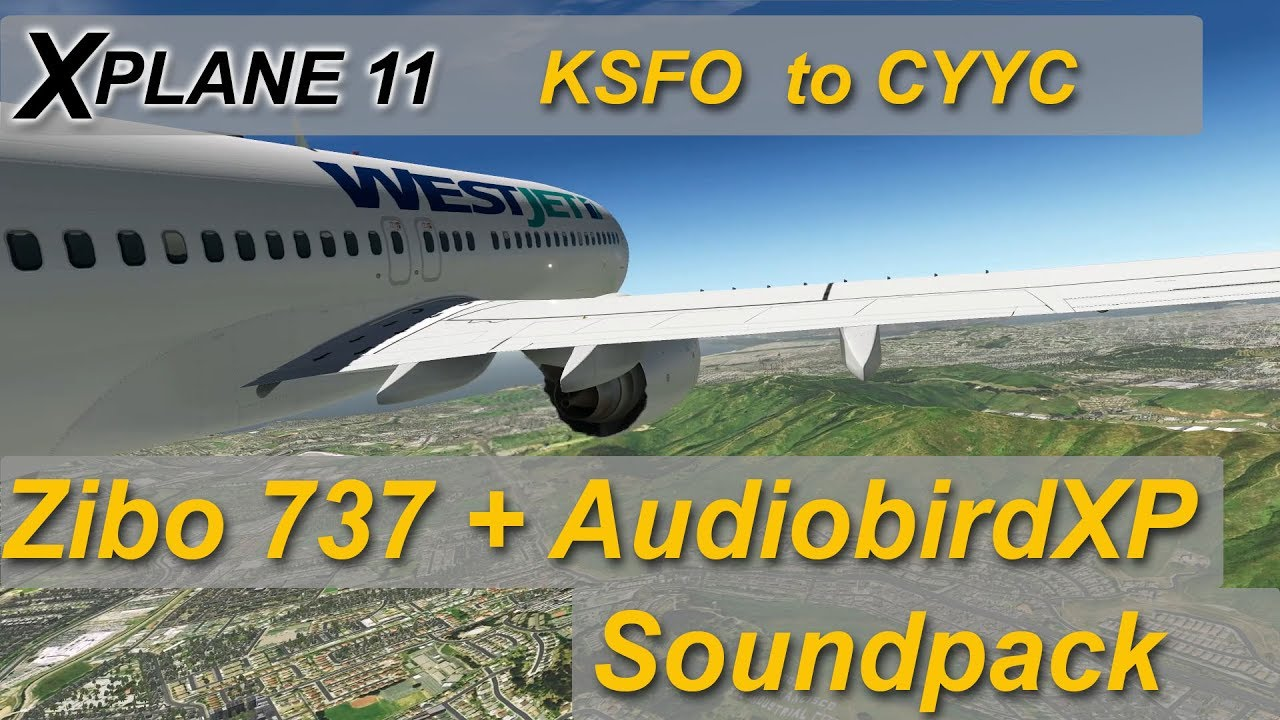 x-plane 11: Zibo 737 | audiobirdXP sound | KSFO to CYYC | Flight