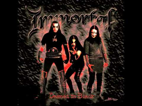 Immortal - Damned in Black [HQ]