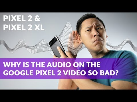 GOOGLE PIXEL 2 XL | Why's the Audio Recording On The Pixel 2 Video So Bad? Comparing Pre/Post-Update