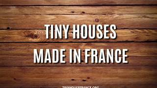 Tiny Houses Made In France