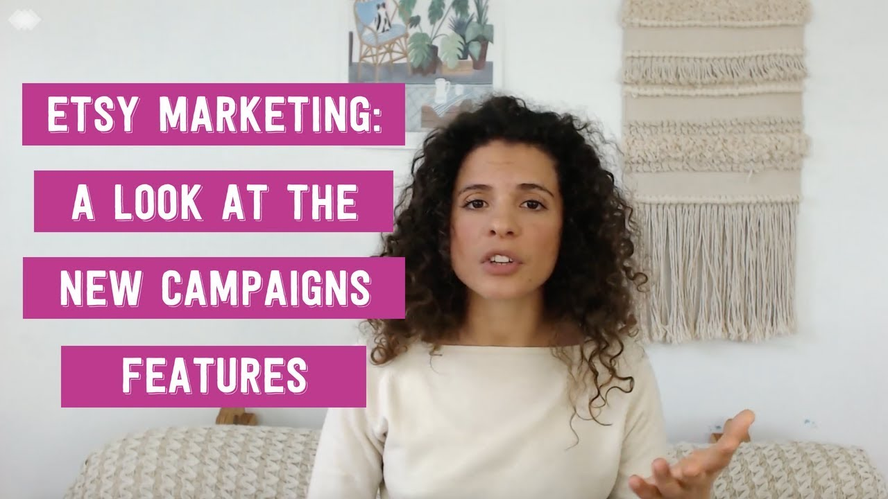 Etsy Marketing: A Look At The New Campaigns Features