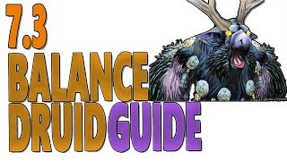 7.3 & 7.3.2 BALANCE DRUID PvE GUIDE